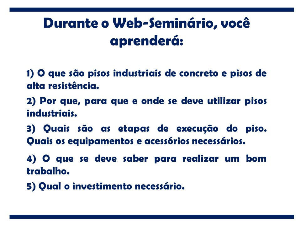 Durante o Web-Seminário, você aprenderá: