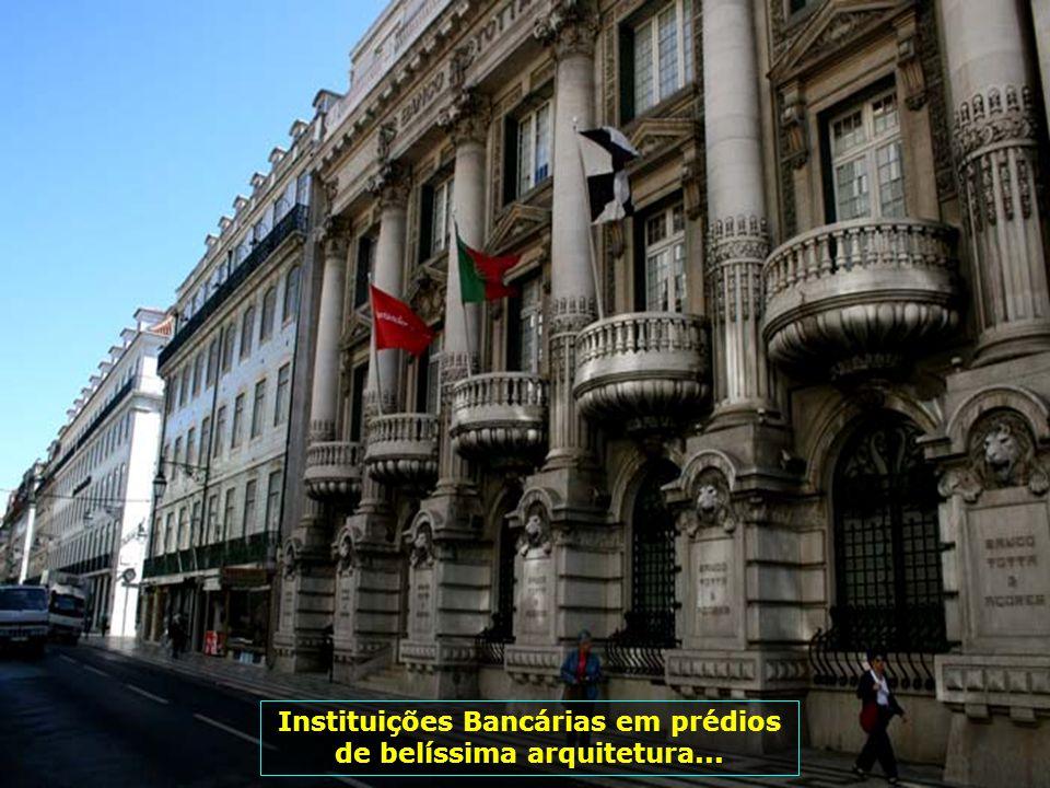 Instituições Bancárias em prédios de belíssima arquitetura...