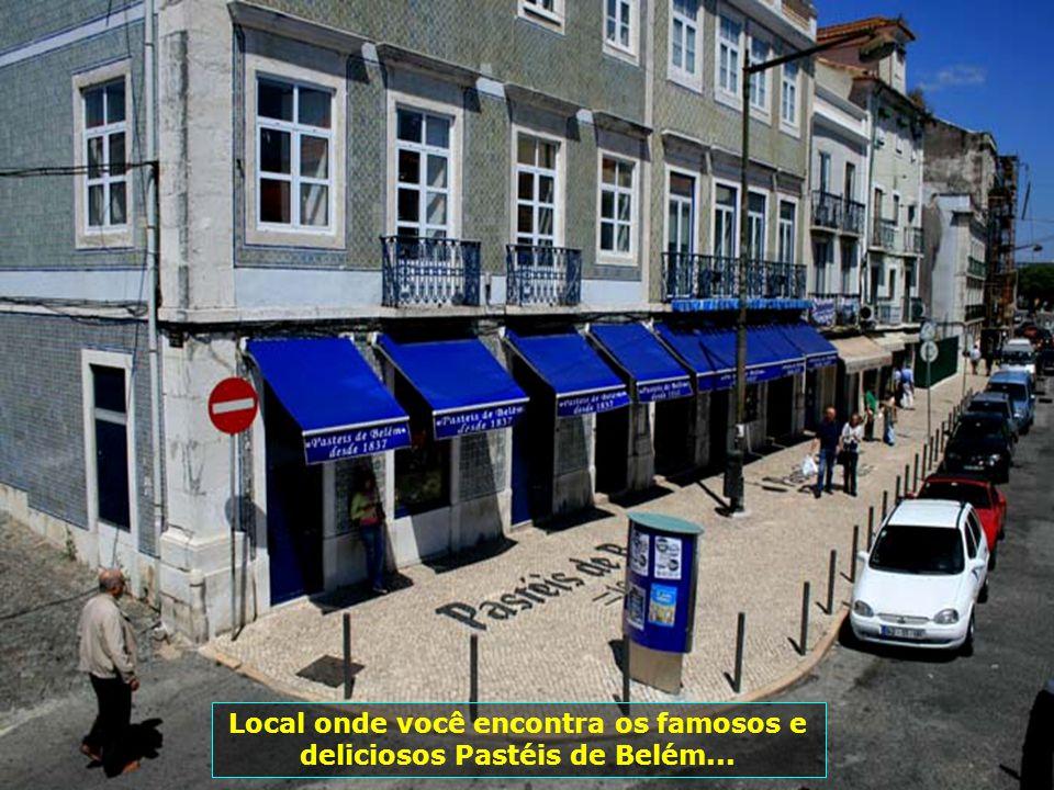 Local onde você encontra os famosos e deliciosos Pastéis de Belém...