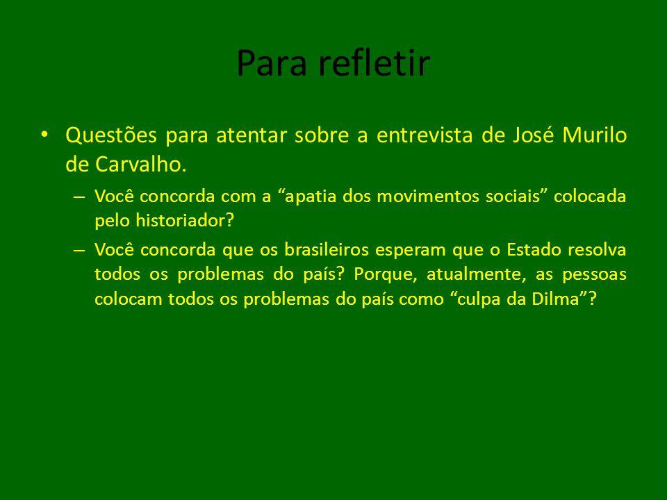 Para refletir Questões para atentar sobre a entrevista de José Murilo de Carvalho.