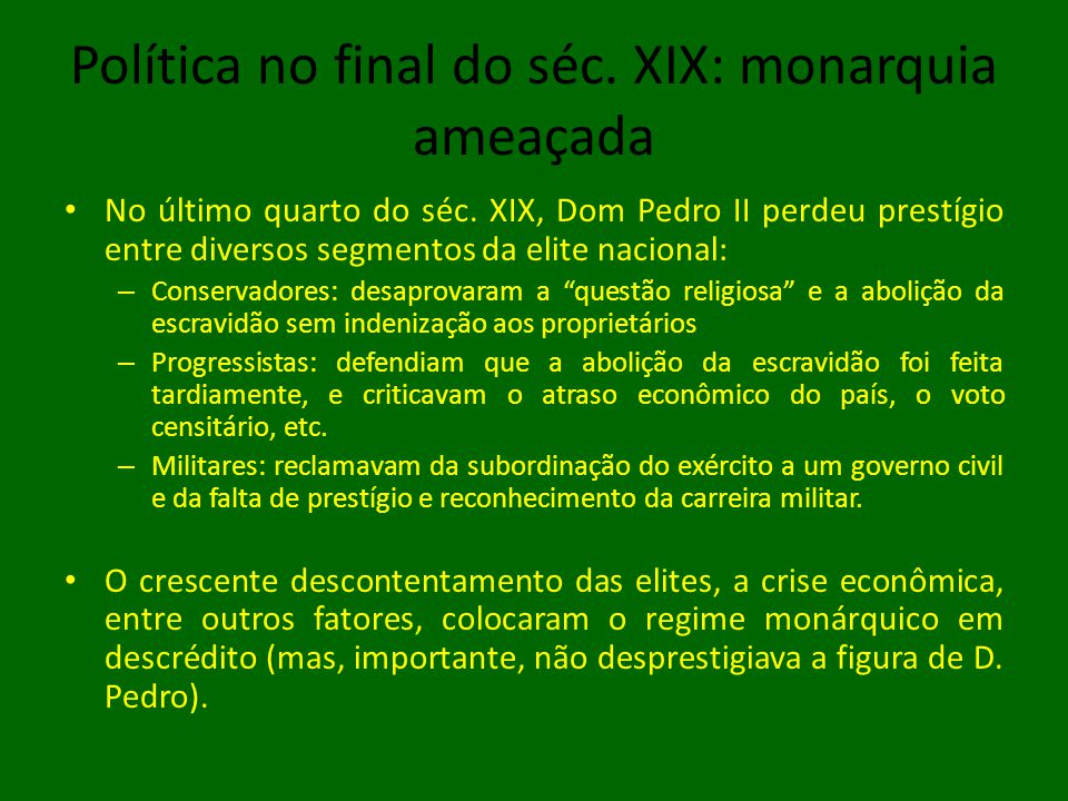 Política no final do séc. XIX: monarquia ameaçada