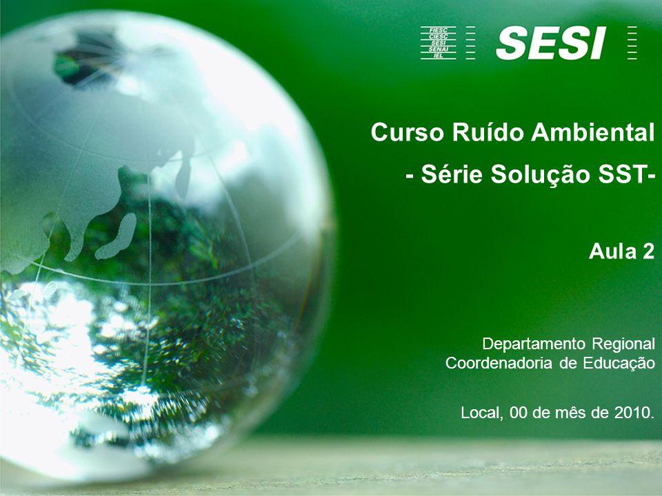 Curso Ruído Ambiental - Série Solução SST- Aula 2