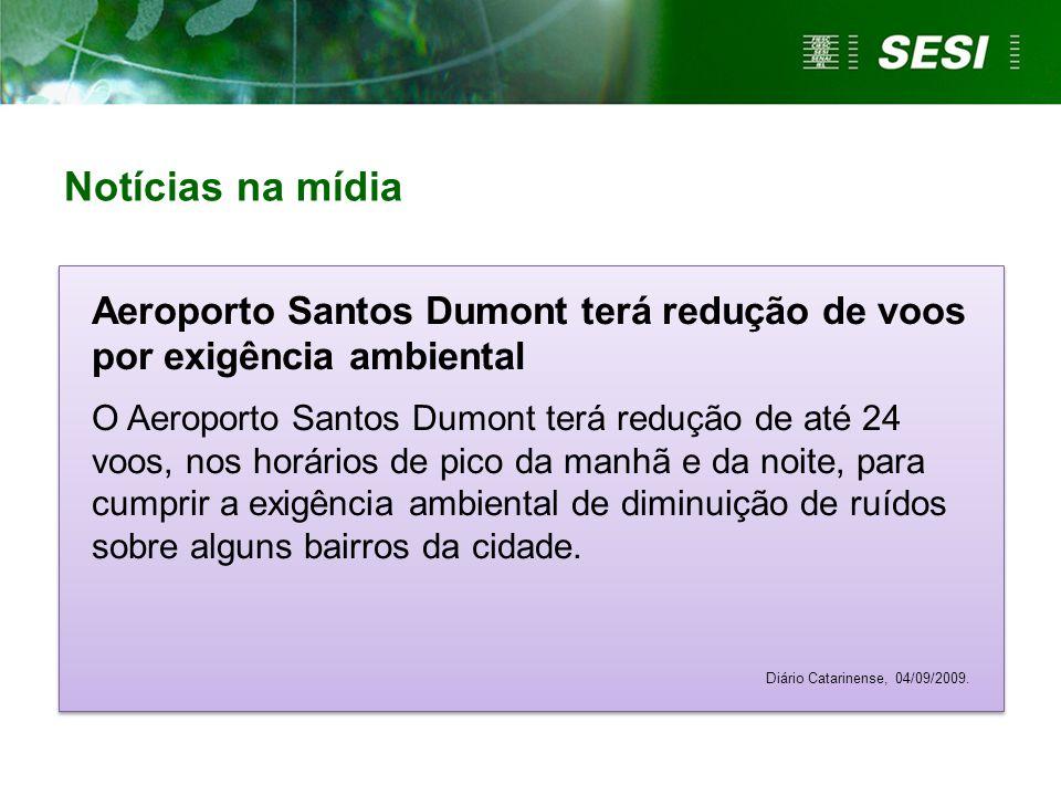 Notícias na mídia Aeroporto Santos Dumont terá redução de voos por exigência ambiental.