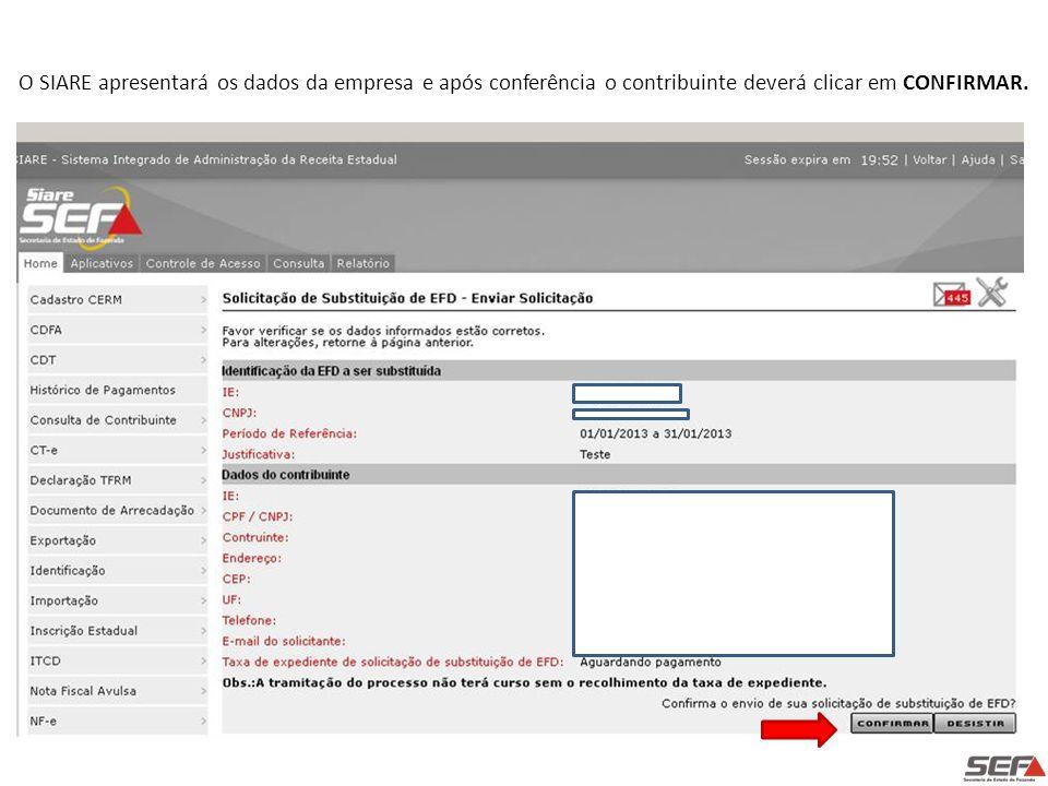 O SIARE apresentará os dados da empresa e após conferência o contribuinte deverá clicar em CONFIRMAR.