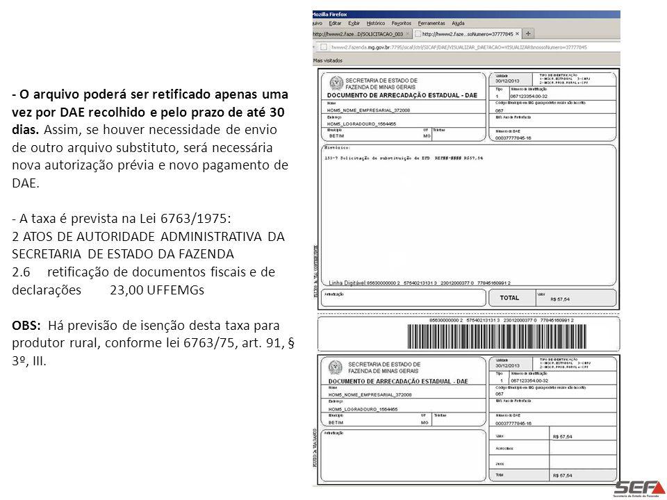 - O arquivo poderá ser retificado apenas uma vez por DAE recolhido e pelo prazo de até 30 dias.