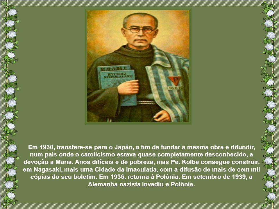 Em 1930, transfere-se para o Japão, a fim de fundar a mesma obra e difundir, num país onde o catolicismo estava quase completamente desconhecido, a devoção a Maria.