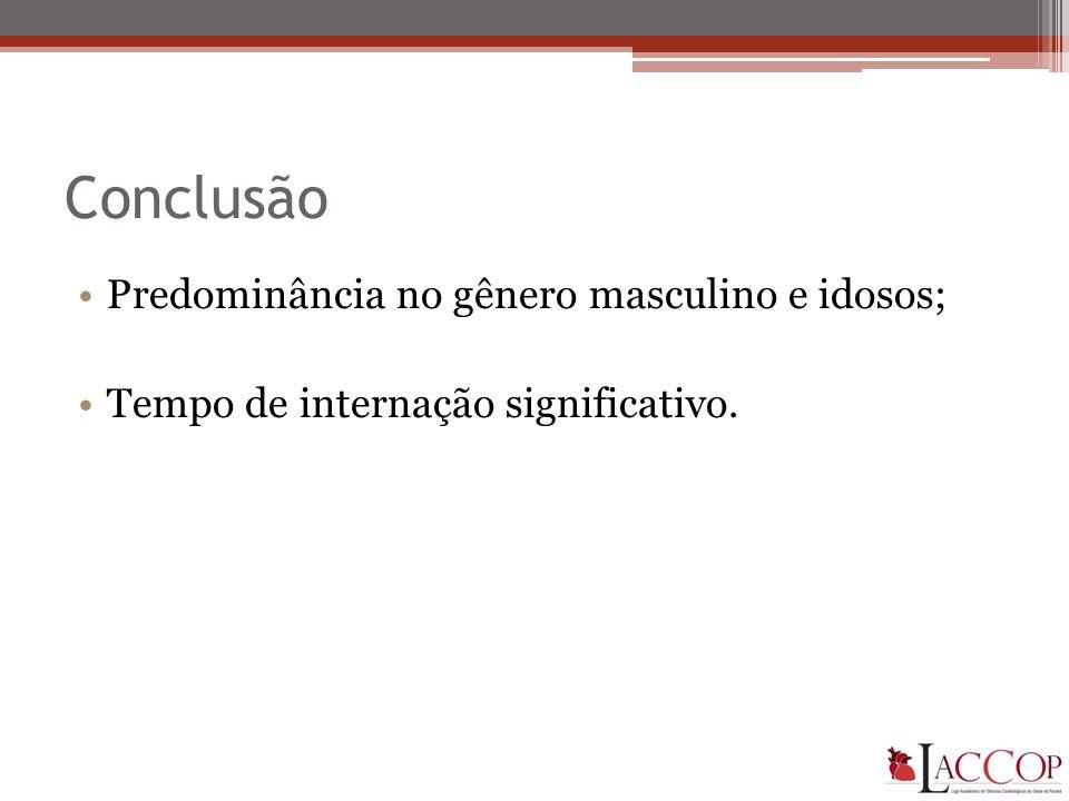 Conclusão Predominância no gênero masculino e idosos;
