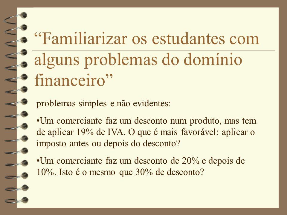 Familiarizar os estudantes com alguns problemas do domínio financeiro