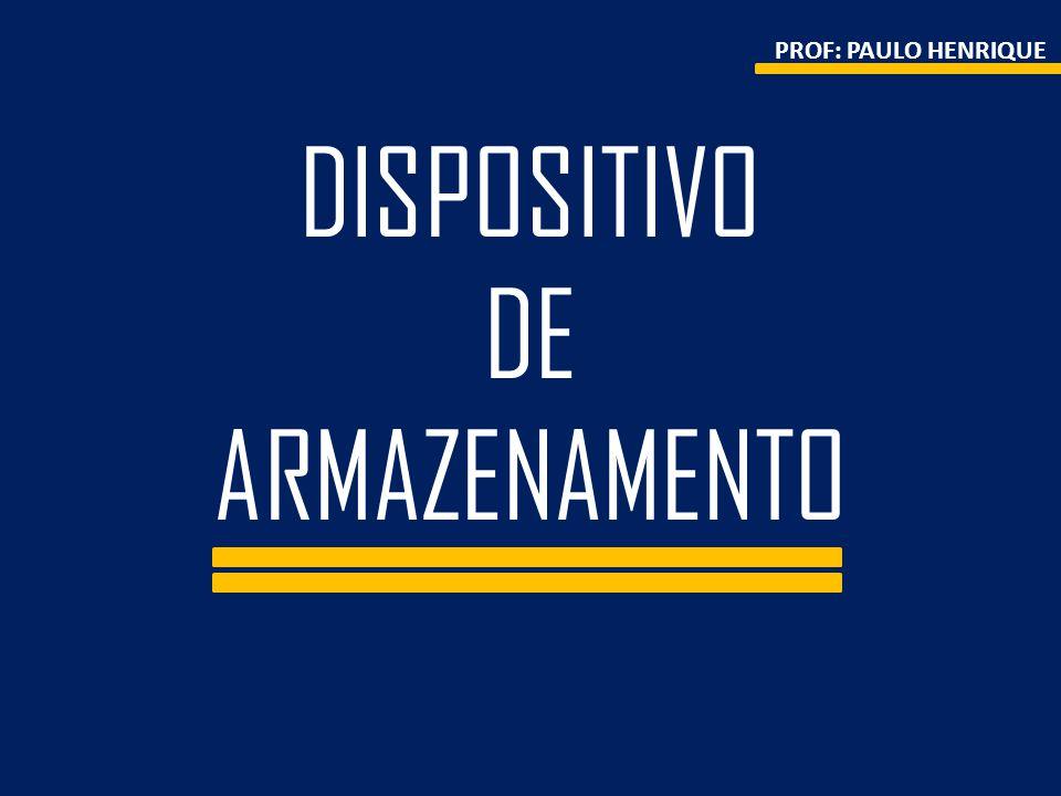 DISPOSITIVO DE ARMAZENAMENTO