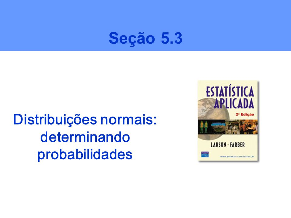 Distribuições normais: determinando probabilidades