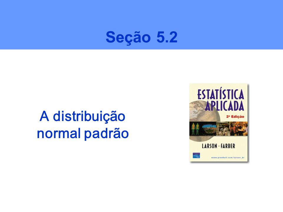 Seção 5.2 A distribuição normal padrão