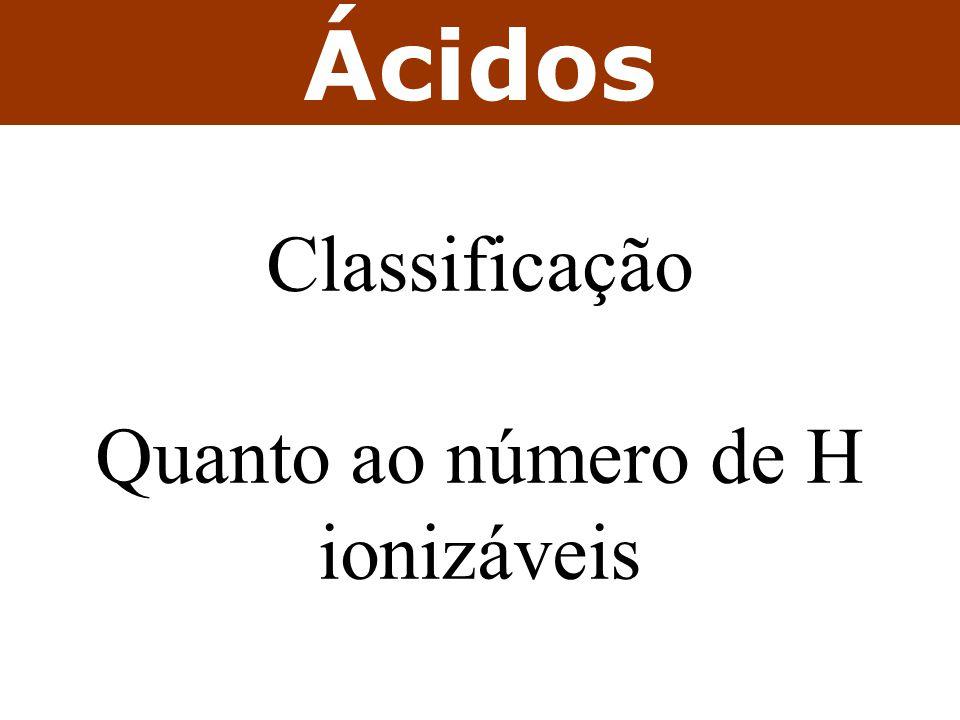 Quanto ao número de H ionizáveis
