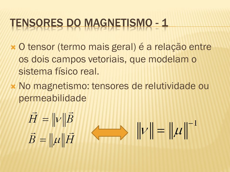 Tensores do magnetismo - 1