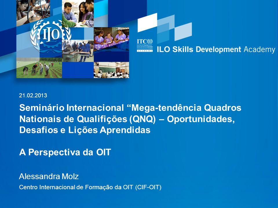21.02.2013 Seminário Internacional Mega-tendência Quadros Nationais de Qualifições (QNQ) – Oportunidades, Desafios e Lições Aprendidas.