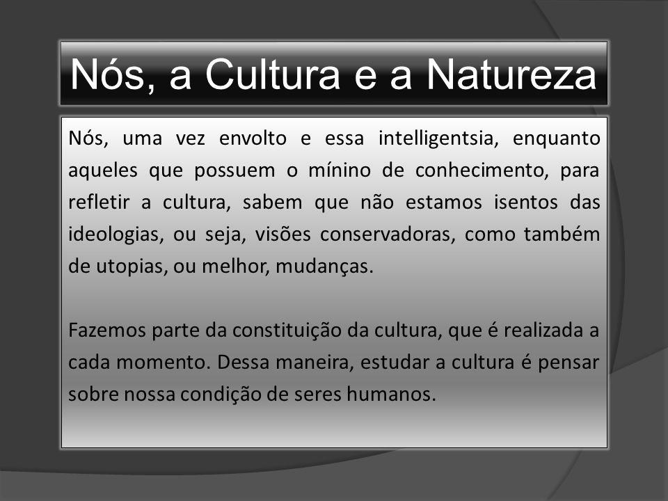 Nós, a Cultura e a Natureza