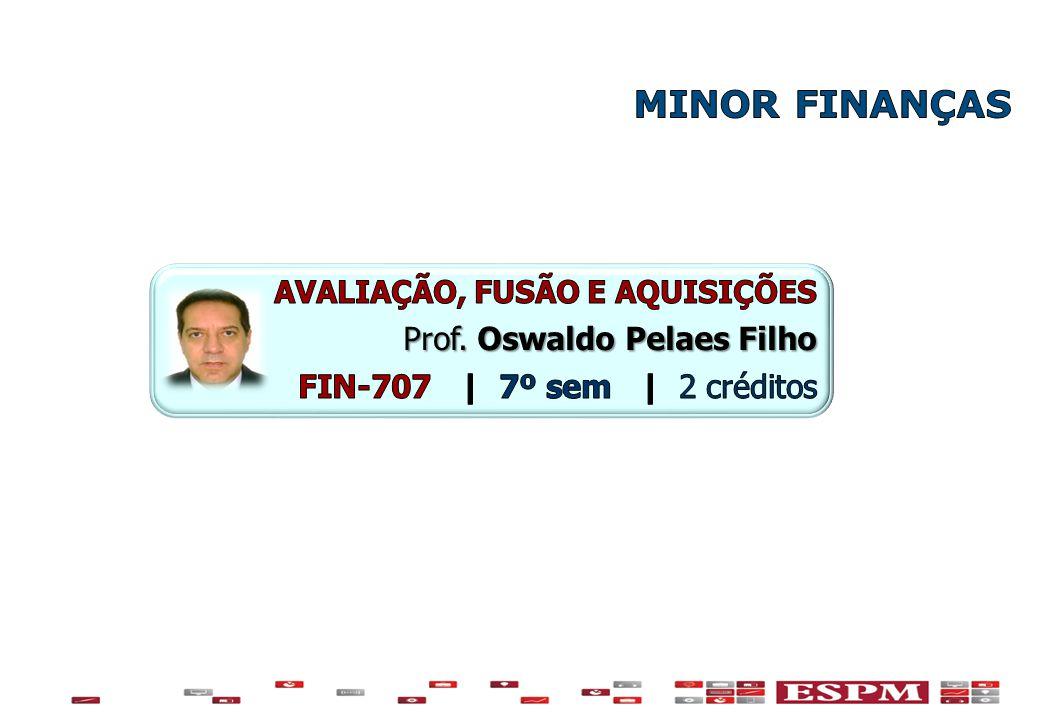 MINOR FINANÇAS Prof. Oswaldo Pelaes Filho