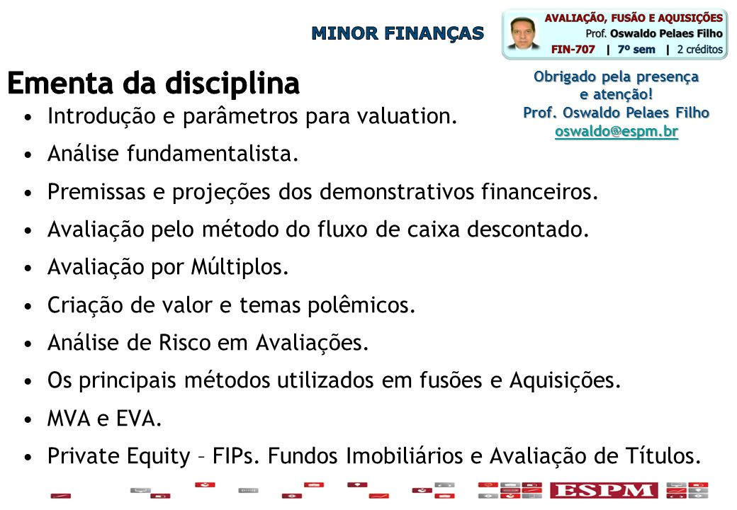 Obrigado pela presença Prof. Oswaldo Pelaes Filho