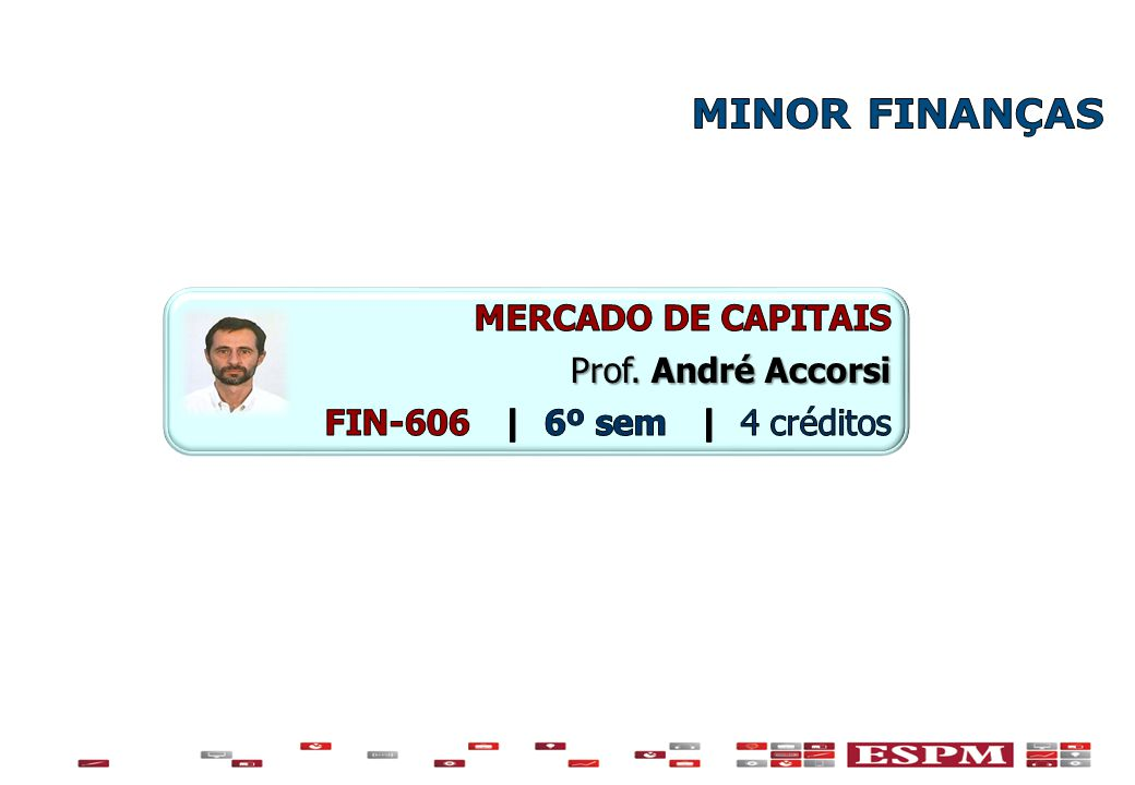 MINOR FINANÇAS MERCADO DE CAPITAIS Prof. André Accorsi