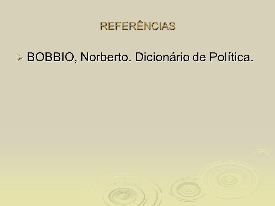 BOBBIO, Norberto. Dicionário de Política.
