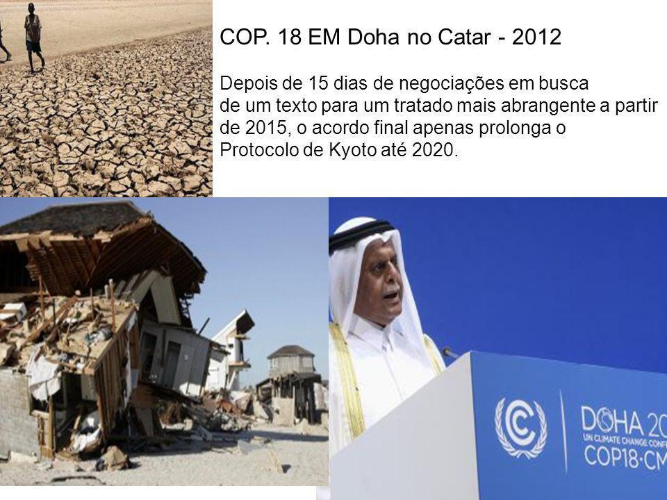 COP. 18 EM Doha no Catar - 2012 Depois de 15 dias de negociações em busca. de um texto para um tratado mais abrangente a partir.