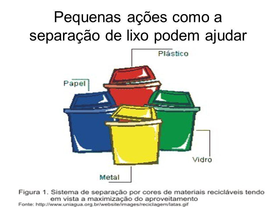 Pequenas ações como a separação de lixo podem ajudar