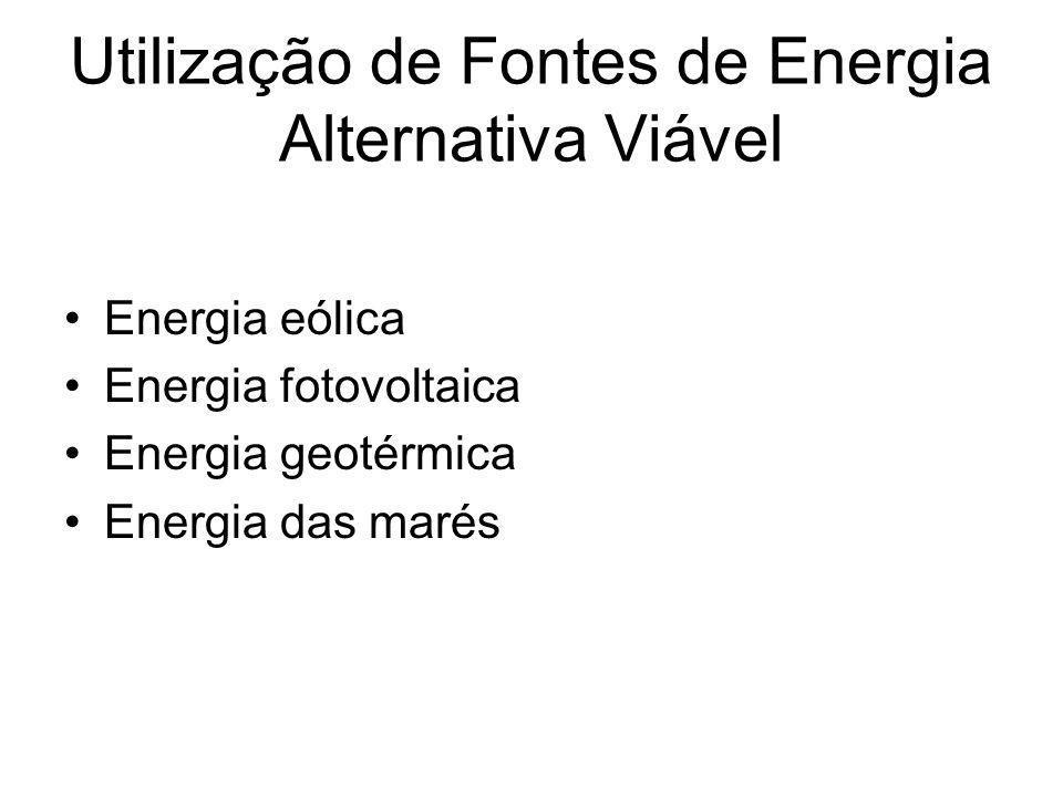 Utilização de Fontes de Energia Alternativa Viável