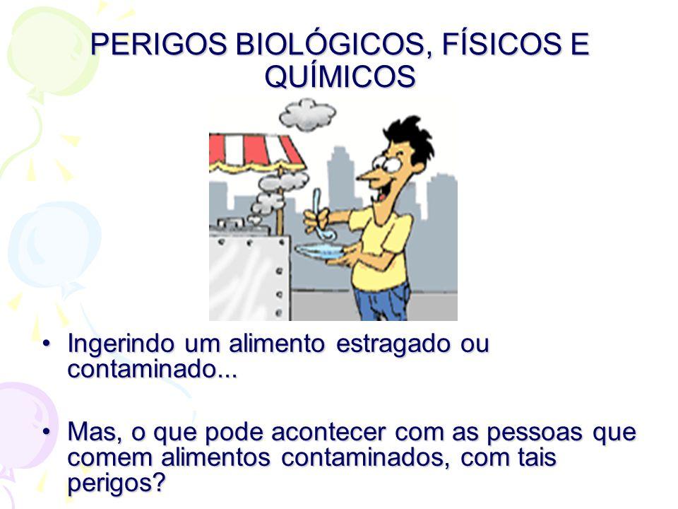 PERIGOS BIOLÓGICOS, FÍSICOS E QUÍMICOS