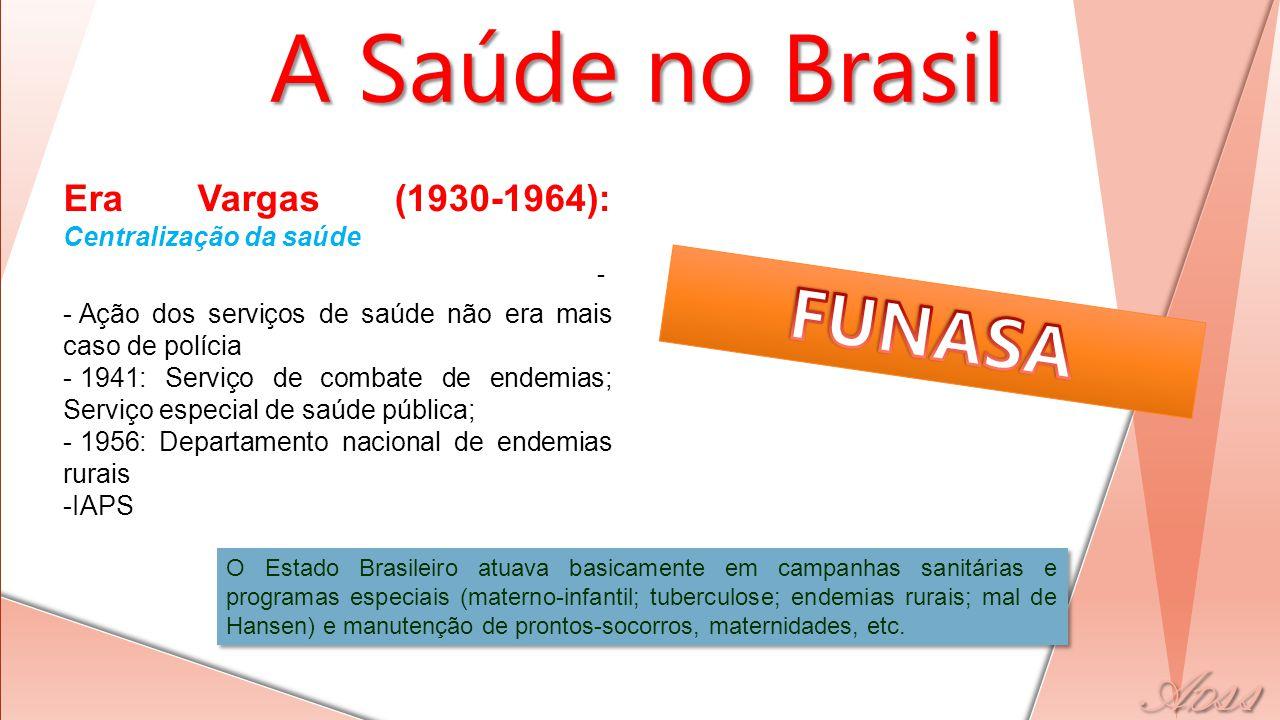 A Saúde no Brasil FUNASA