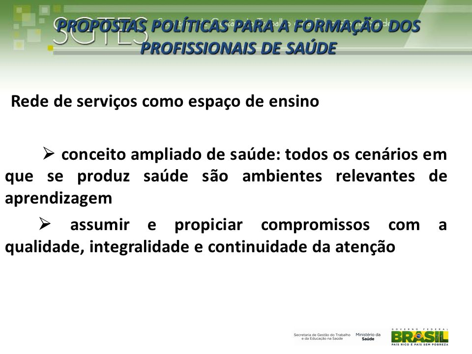 PROPOSTAS POLÍTICAS PARA A FORMAÇÃO DOS PROFISSIONAIS DE SAÚDE