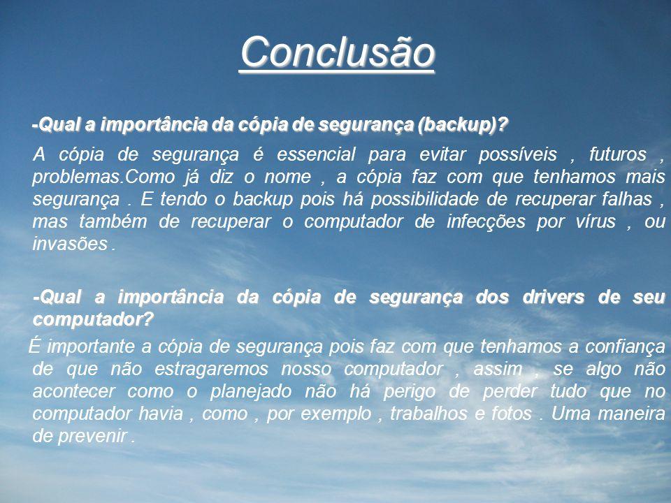 Conclusão -Qual a importância da cópia de segurança (backup)