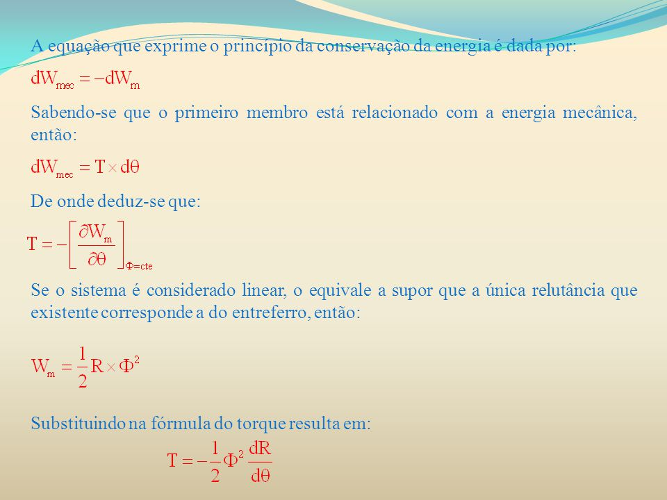 A equação que exprime o princípio da conservação da energia é dada por: