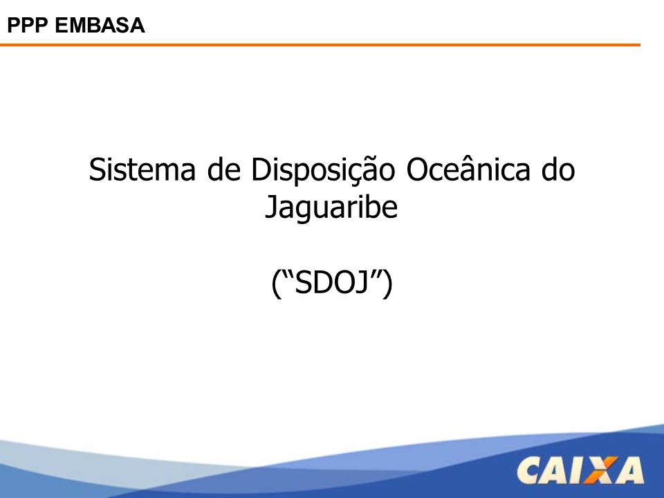 Sistema de Disposição Oceânica do Jaguaribe ( SDOJ )