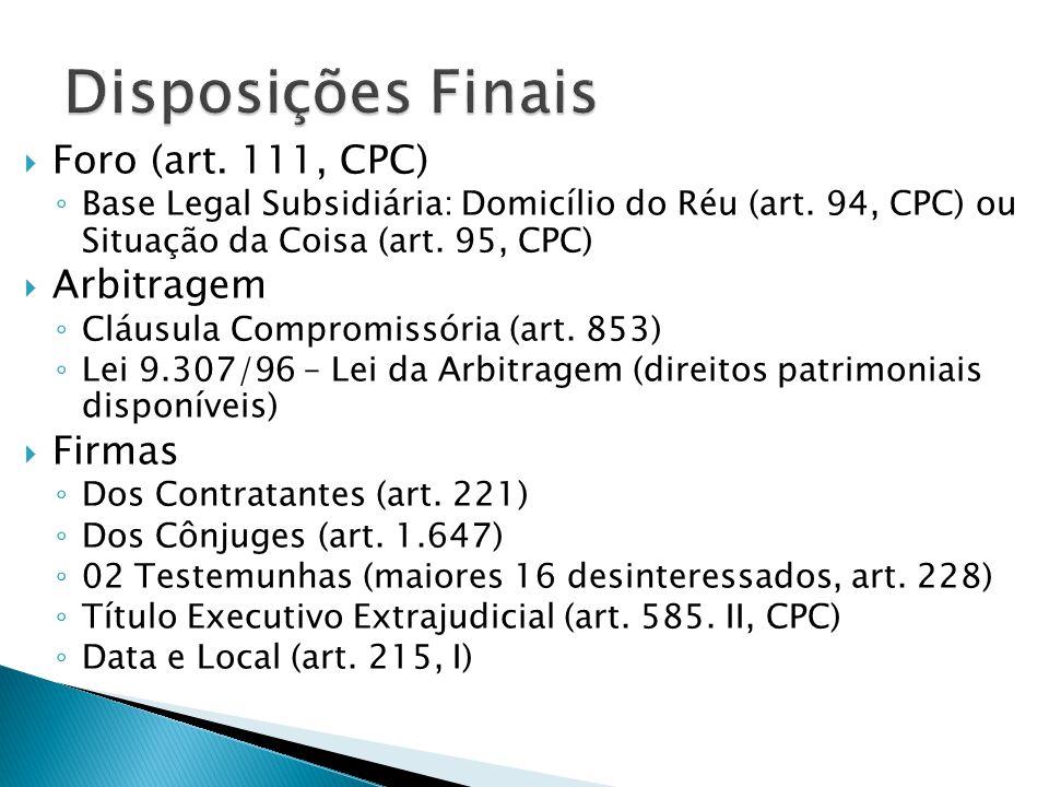 Disposições Finais Foro (art. 111, CPC) Arbitragem Firmas