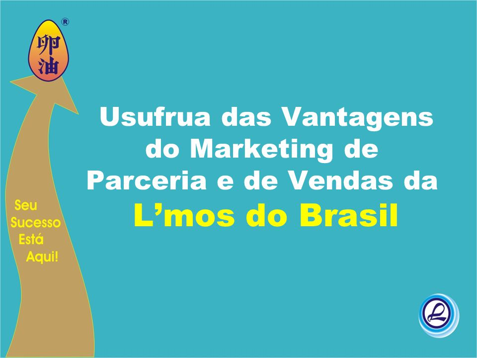 Usufrua das Vantagens do Marketing de Parceria e de Vendas da L'mos do Brasil