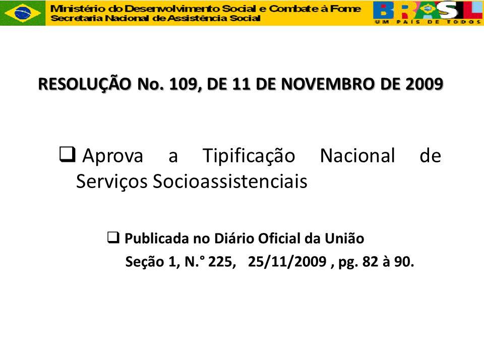 RESOLUÇÃO No. 109, DE 11 DE NOVEMBRO DE 2009