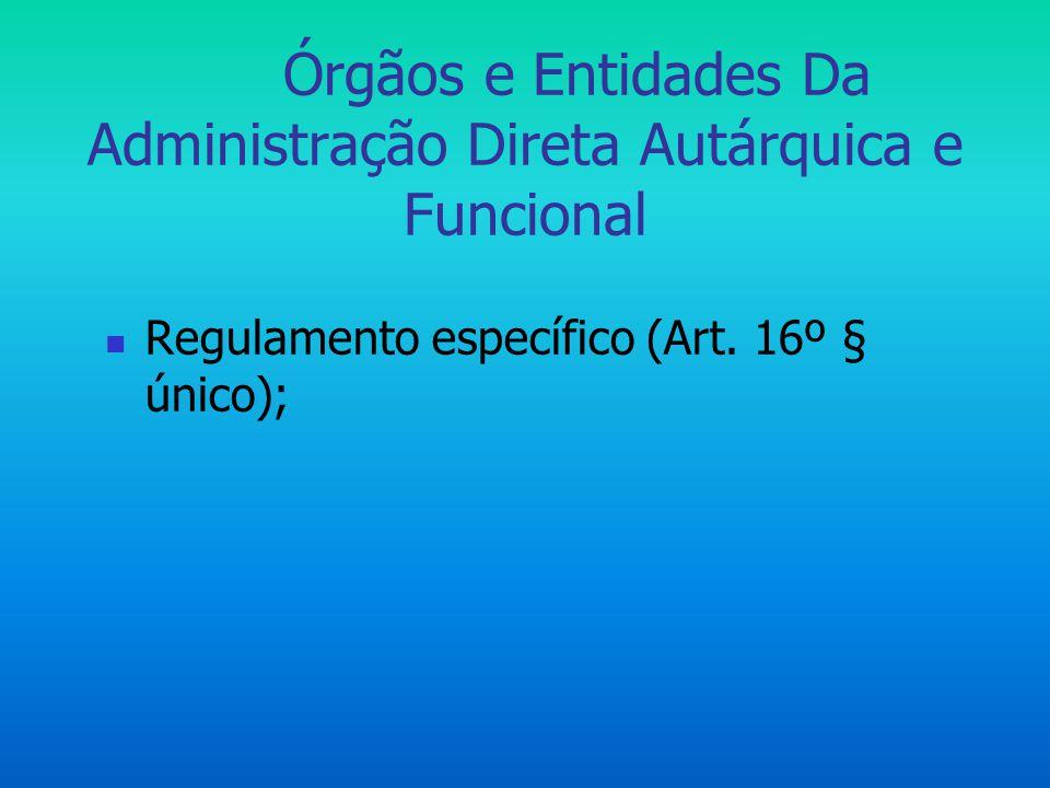 Órgãos e Entidades Da Administração Direta Autárquica e Funcional