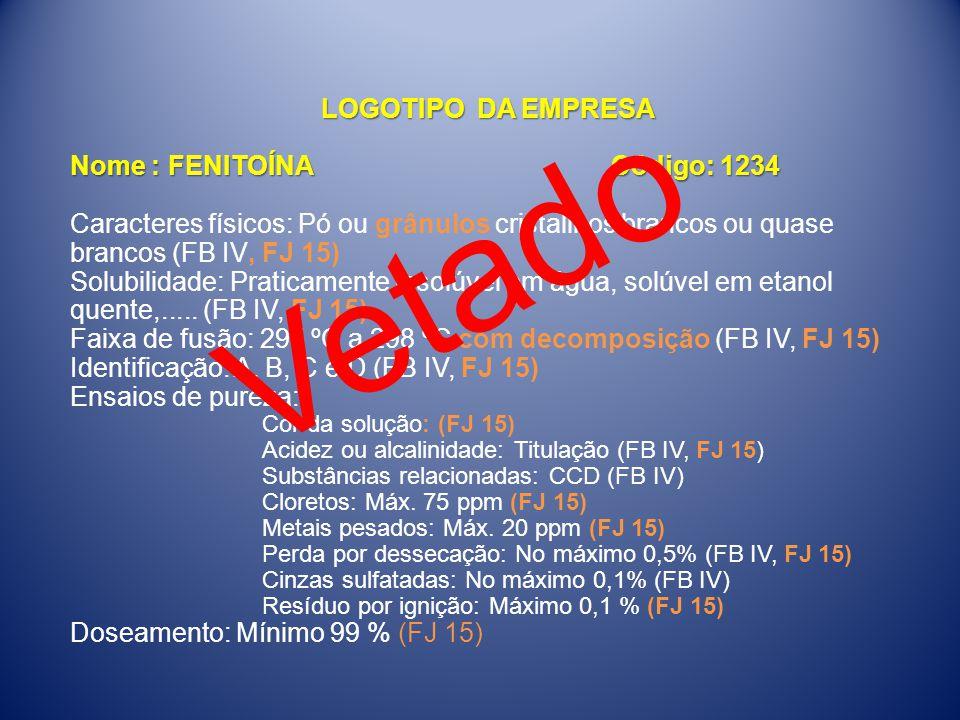 Vetado LOGOTIPO DA EMPRESA Nome : FENITOÍNA Código: 1234