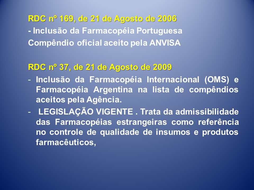 RDC nº 169, de 21 de Agosto de 2006 - Inclusão da Farmacopéia Portuguesa Compêndio oficial aceito pela ANVISA.