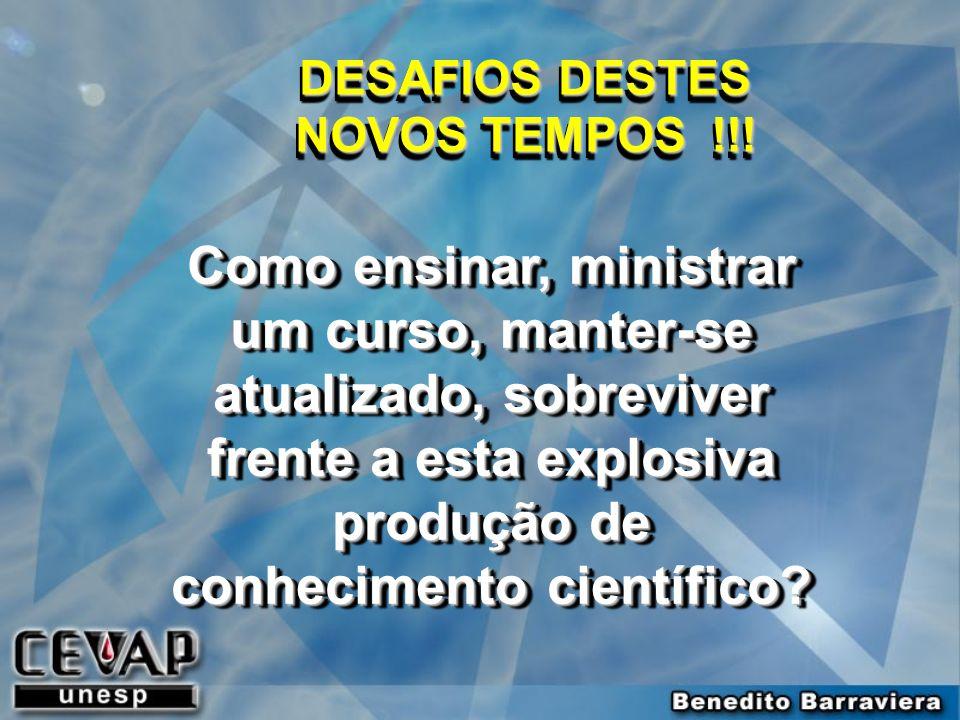 DESAFIOS DESTES NOVOS TEMPOS !!!