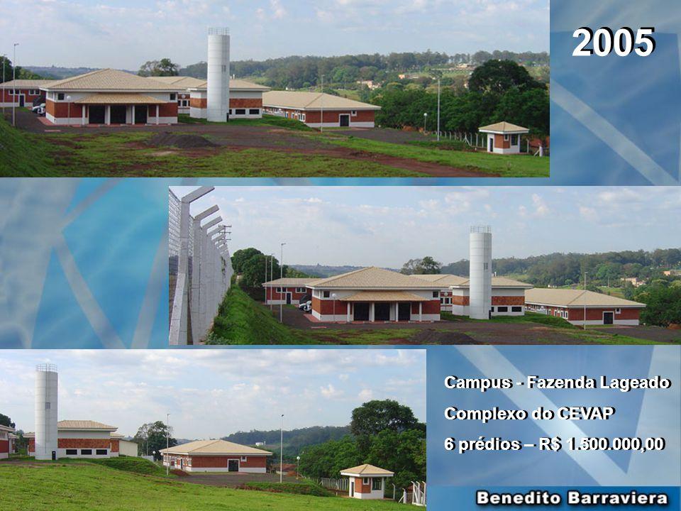 2005 Campus - Fazenda Lageado Complexo do CEVAP