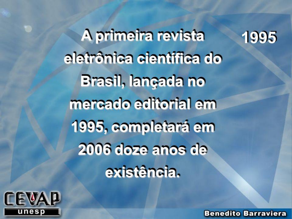 A primeira revista eletrônica científica do Brasil, lançada no mercado editorial em 1995, completará em 2006 doze anos de existência.