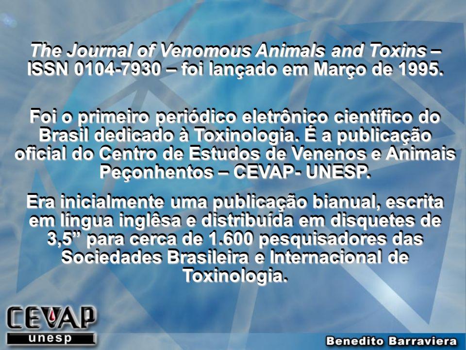 The Journal of Venomous Animals and Toxins – ISSN 0104-7930 – foi lançado em Março de 1995.