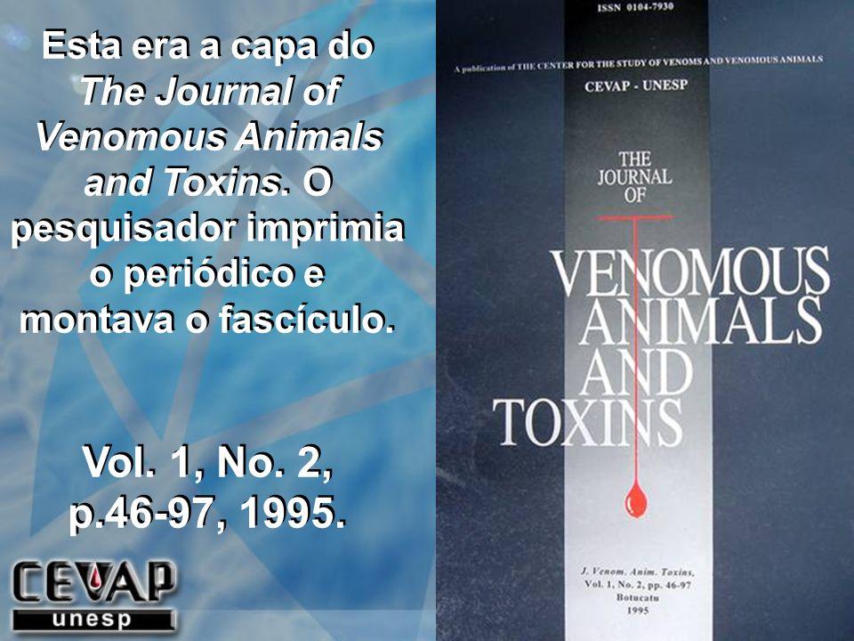 Esta era a capa do The Journal of Venomous Animals and Toxins