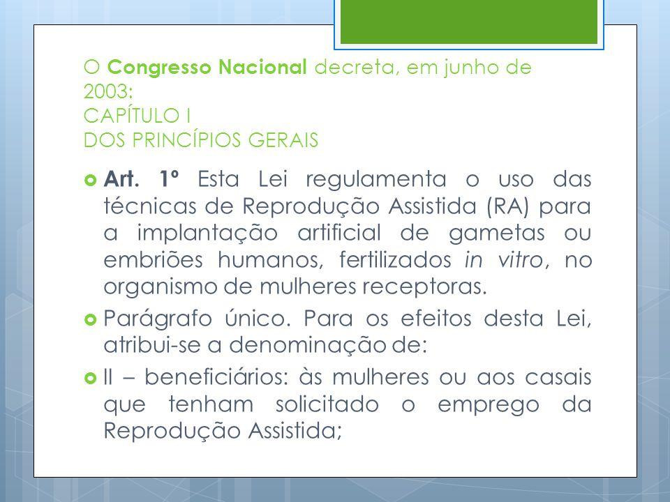 O Congresso Nacional decreta, em junho de 2003: CAPÍTULO I DOS PRINCÍPIOS GERAIS