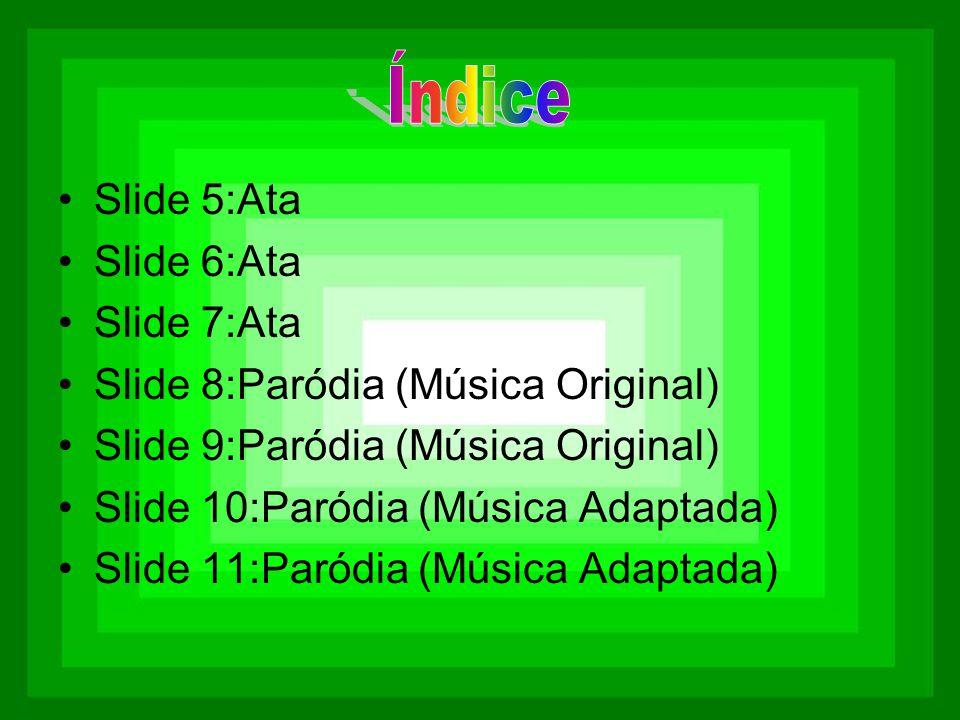 Índice Slide 5:Ata Slide 6:Ata Slide 7:Ata