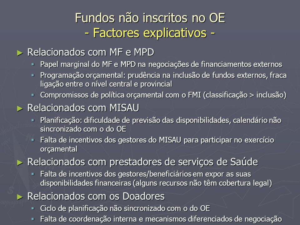 Fundos não inscritos no OE - Factores explicativos -