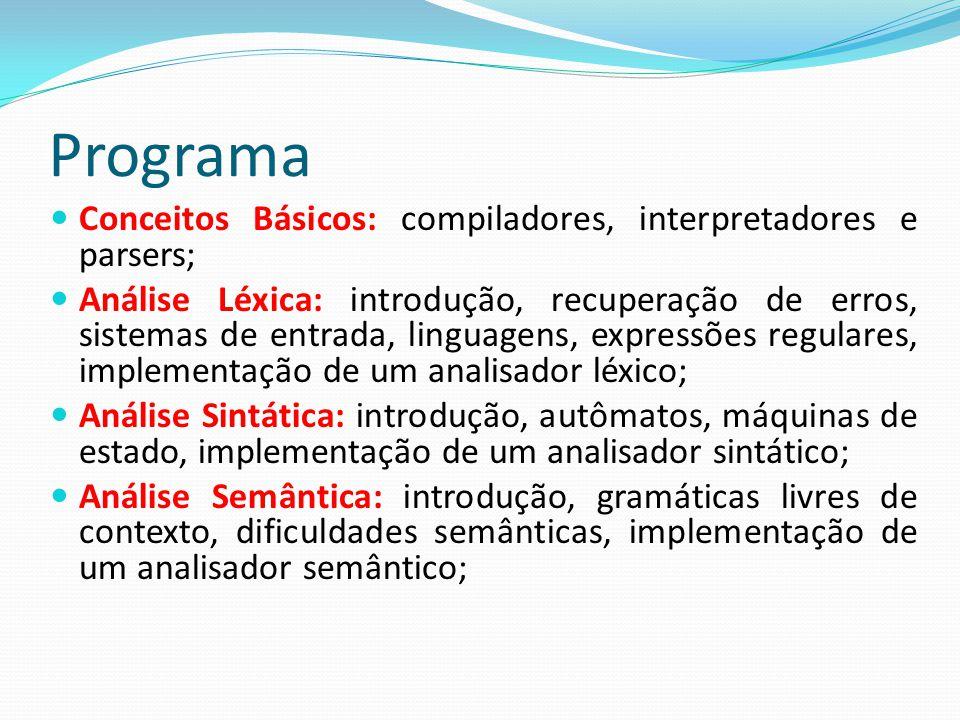 Programa Conceitos Básicos: compiladores, interpretadores e parsers;