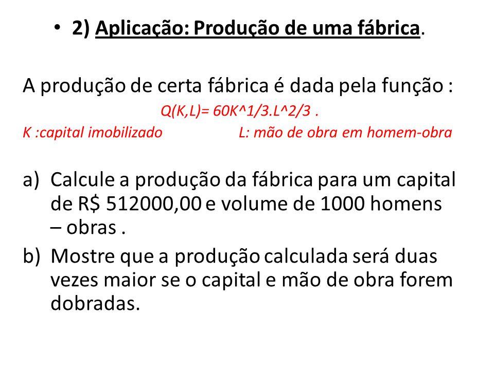 2) Aplicação: Produção de uma fábrica.