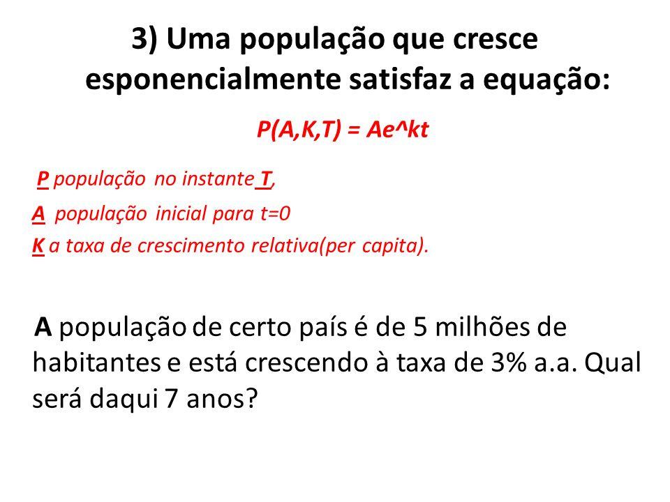 3) Uma população que cresce esponencialmente satisfaz a equação: