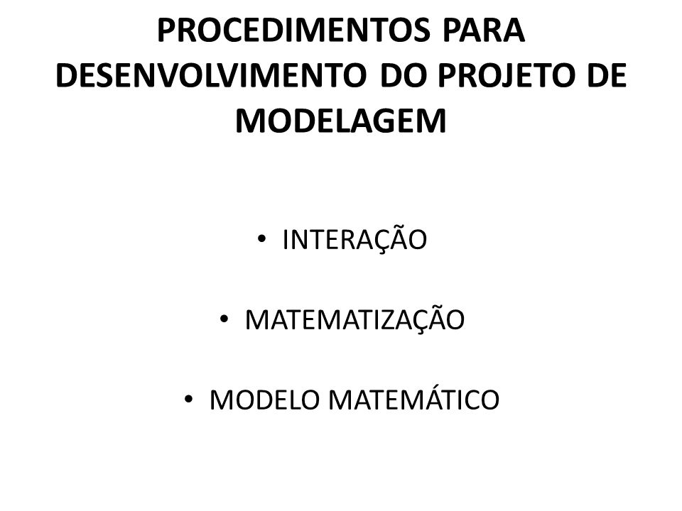 PROCEDIMENTOS PARA DESENVOLVIMENTO DO PROJETO DE MODELAGEM
